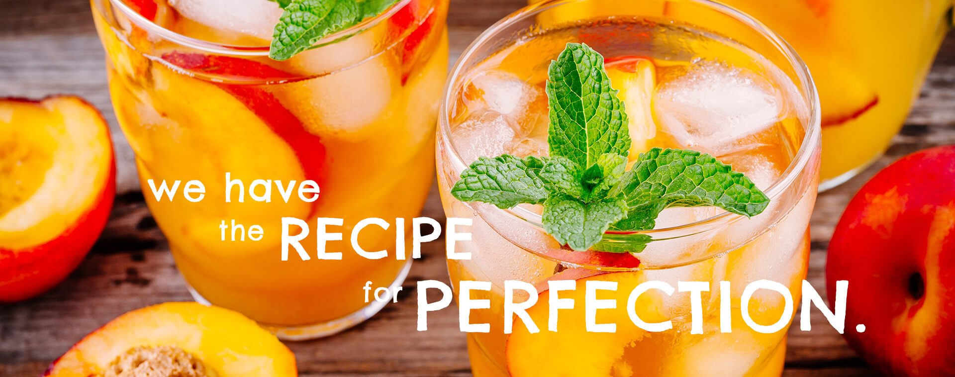 We have the recipe for perfection